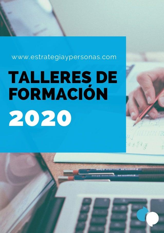 TALLERES DE FORMACIÓN www.estrategiaypersonas.com 2020