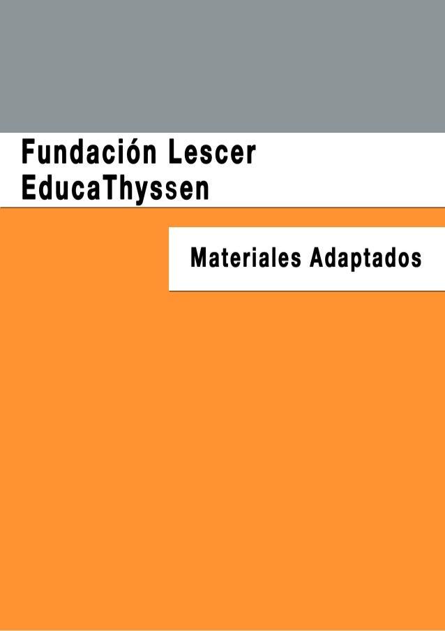 Fundación Lescer EducaThyssen 0 Colaboración 1 Planeamientos 2 Características 4 Contacto índice