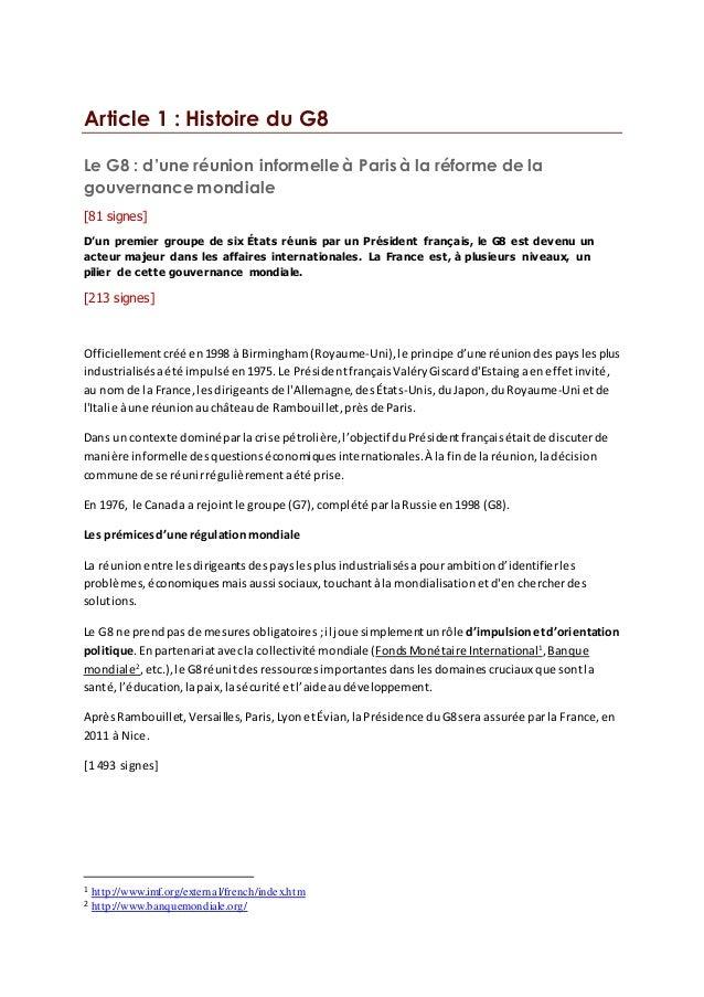 Article 1 : Histoire du G8 Le G8 : d'une réunion informelleà Parisà la réforme de la gouvernance mondiale [81 signes] D'un...