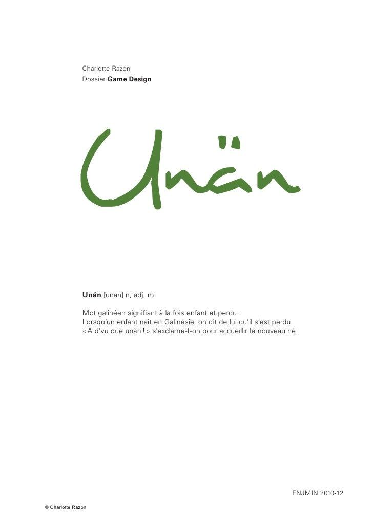 Charlotte Razon               Dossier Game Design             Unän               Unän [unan] n, adj, m.               Mot ...