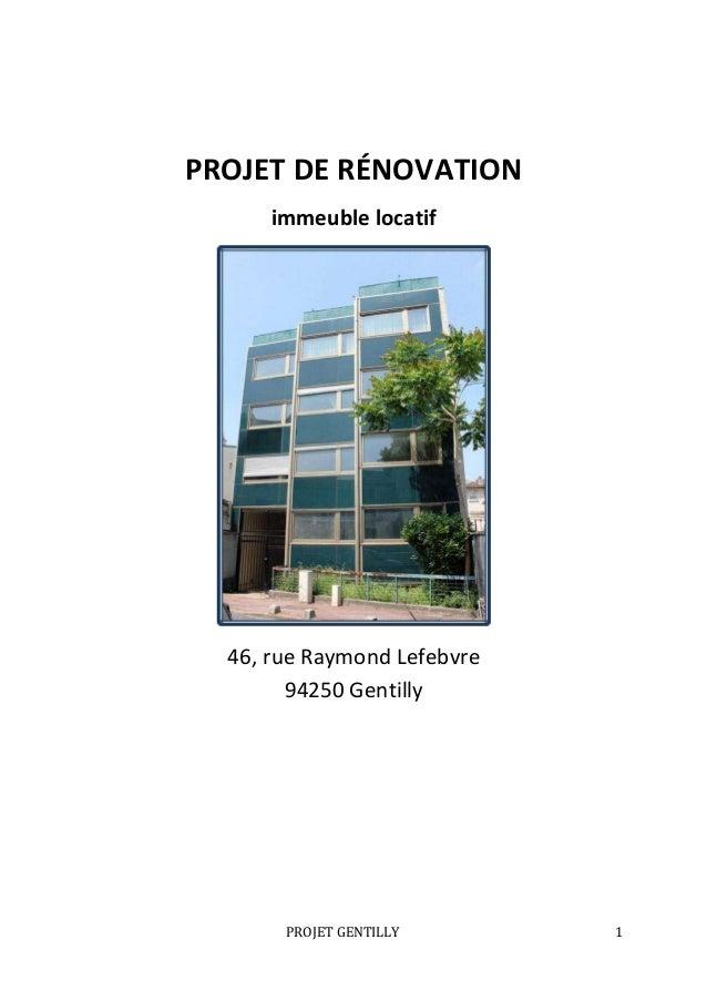 PROJET DE RÉNOVATION      immeuble locatif  46, rue Raymond Lefebvre        94250 Gentilly       PROJET GENTILLY       1