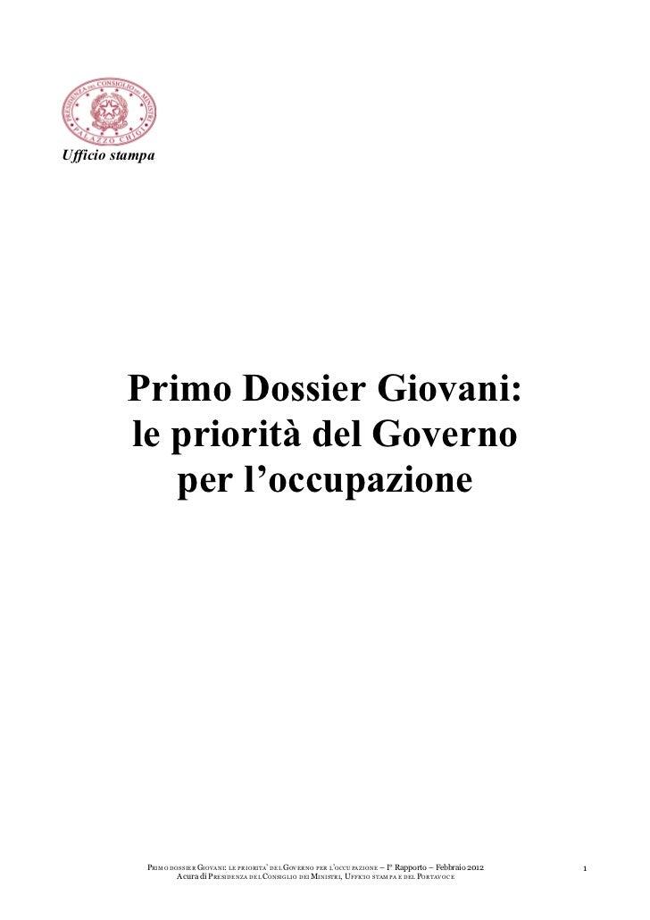 Ufficio stampa         Primo Dossier Giovani:         le priorità del Governo            per l'occupazione            PRIM...