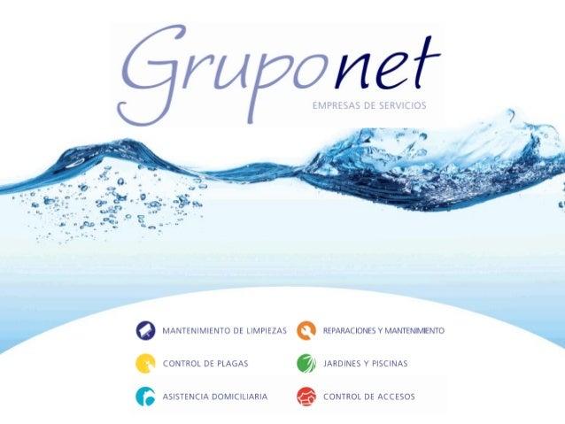 Grupo Net es un grupo de empresas de servicios cuyo origen se remonta a 1995, momento en el que Servicios Integrales de Li...