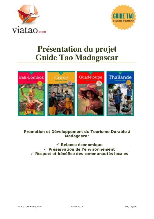 Présentation du projet  Guide Tao Madagascar  Promotion et Développement du Tourisme Durable à  Madagascar   Relance écon...