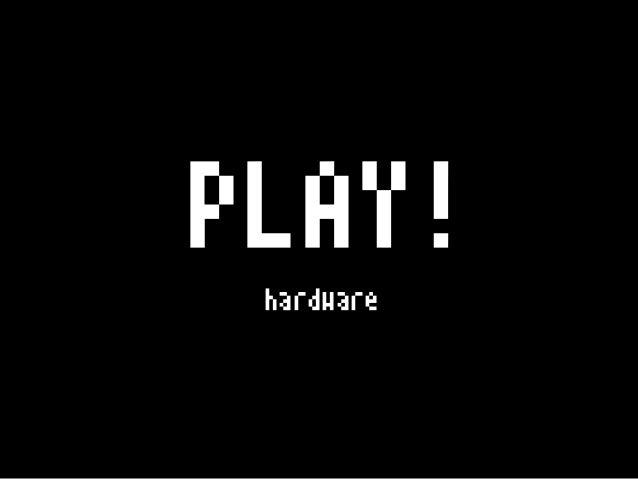 PLAY! hardware