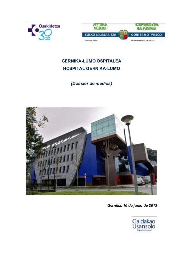 GERNIKA-LUMO OSPITALEAHOSPITAL GERNIKA-LUMO(Dossier de medios)Gernika, 10 de junio de 2013
