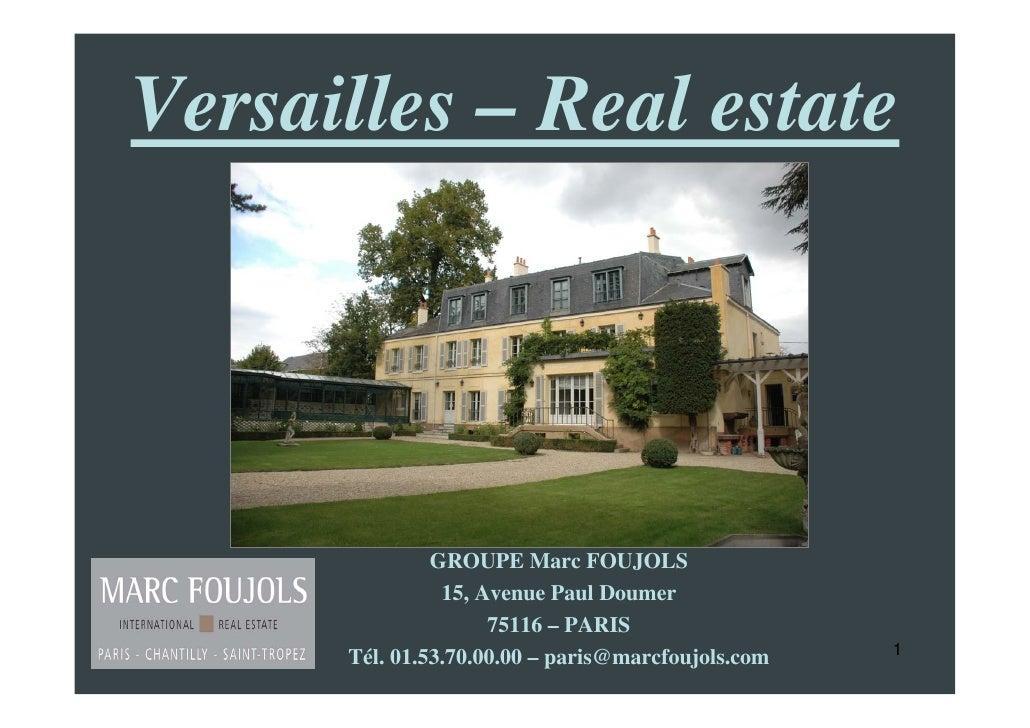 Versailles – Real estate                    GROUPE Marc FOUJOLS                 15, Avenue Paul Doumer                    ...