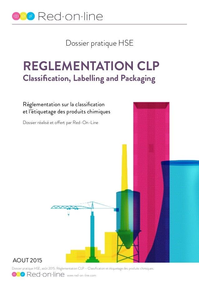 Dossier pratique HSE, août 2015. Réglementation CLP – Classification et étiquetage des produits chimiques. www.red-on-line...