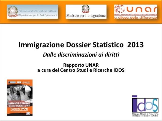 Caritas e Migrantes Immigrazione Dossier Statistico 2013 Dalle discriminazioni ai diritti Rapporto UNAR a cura del Centro ...