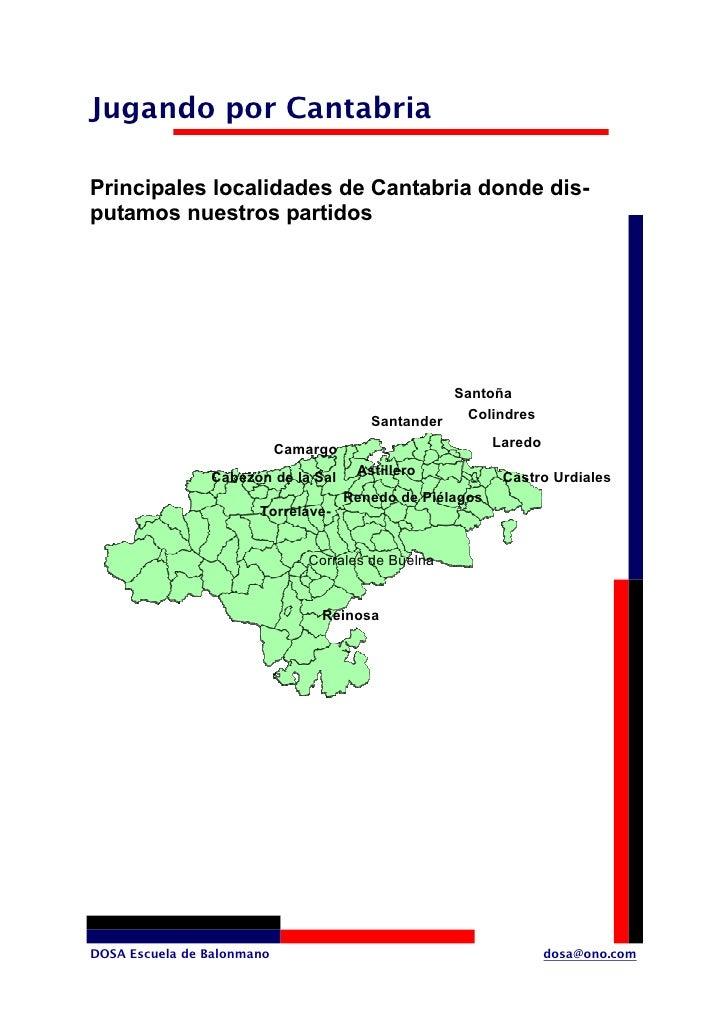 Jugando por Cantabria  Principales localidades de Cantabria donde dis- putamos nuestros partidos                          ...