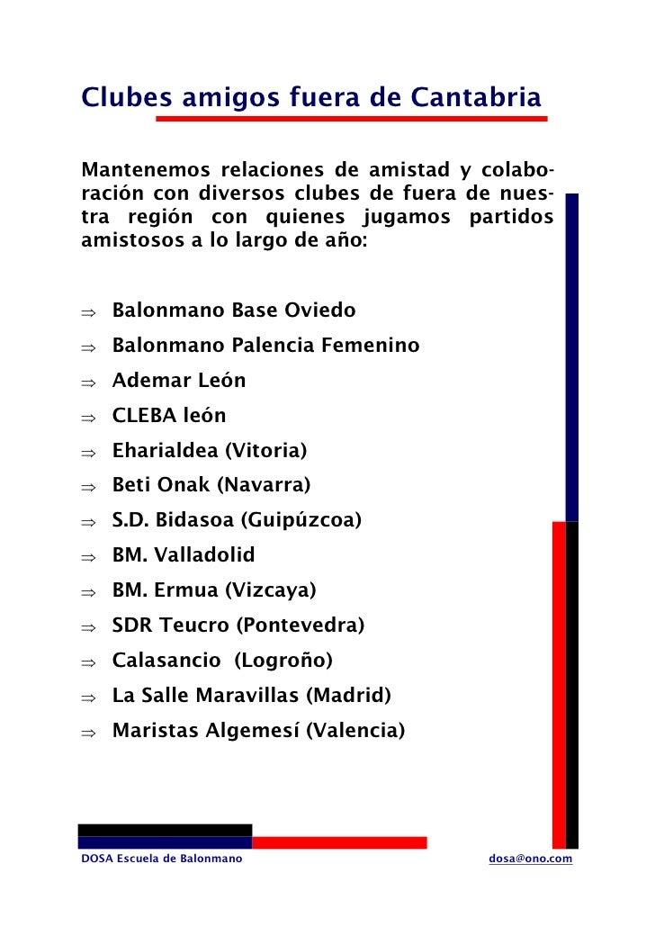 Clubes amigos fuera de Cantabria  Mantenemos relaciones de amistad y colabo- ración con diversos clubes de fuera de nues- ...