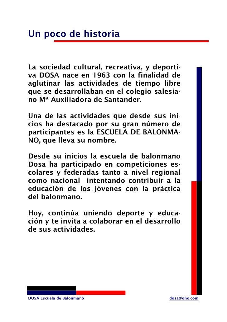 Un poco de historia   La sociedad cultural, recreativa, y deporti- va DOSA nace en 1963 con la finalidad de aglutinar las ...