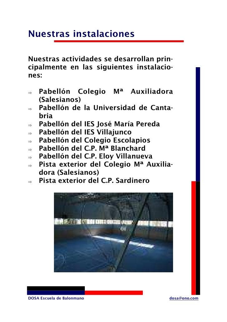 Nuestras instalaciones  Nuestras actividades se desarrollan prin- cipalmente en las siguientes instalacio- nes:      Pabel...