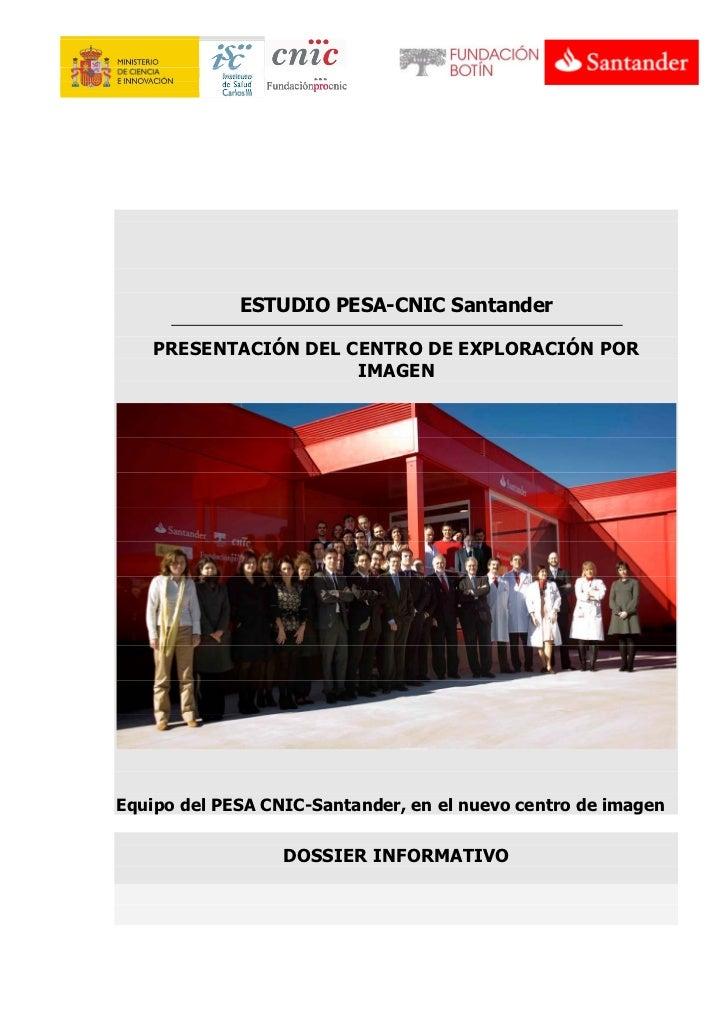 ESTUDIO PESA-CNIC Santander    PRESENTACIÓN DEL CENTRO DE EXPLORACIÓN POR                      IMAGENEquipo del PESA CNIC-...