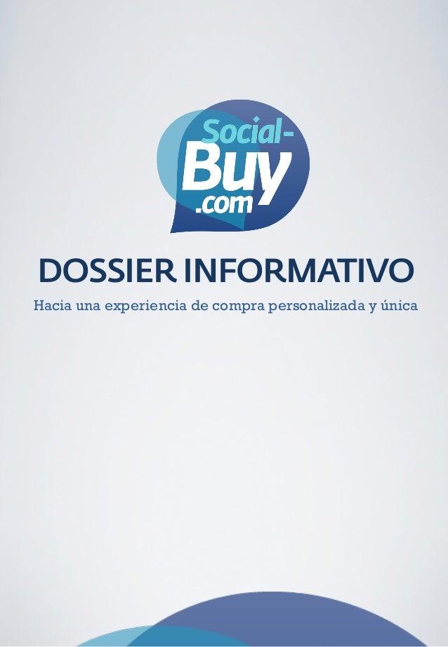 DOSSIER INFORMATIVO          Hacia una experiencia de compra personalizada y única