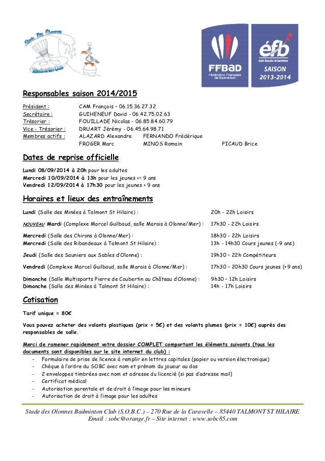 Stade des Olonnes Badminton Club (S.O.B.C.) – 270 Rue de la Caravelle – 85440 TALMONT ST HILAIRE Email : sobc@orange.fr – ...