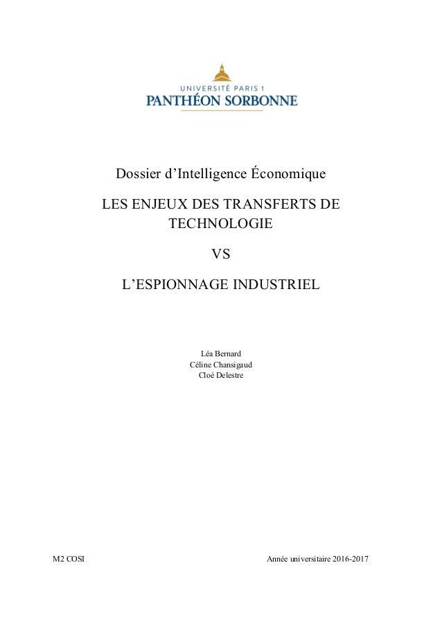 Dossier d'Intelligence Économique LES ENJEUX DES TRANSFERTS DE TECHNOLOGIE VS L'ESPIONNAGE INDUSTRIEL Léa Bernard Céline C...