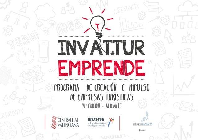 INVATTUR EMPRENDE . PROGRAMA DE CREACIÓN E IMPULSO DE EMPRESAS TURÍSTICAS Vii edición - Alicante ---------------- ------ -...