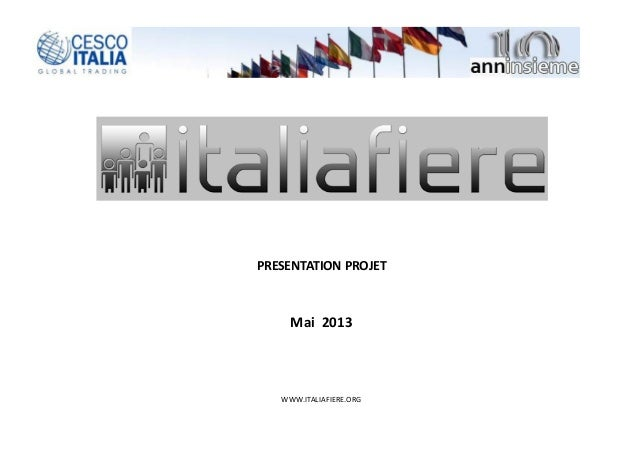 WWW.ITALIAFIERE.ORG PRESENTATION PROJET Mai 2013