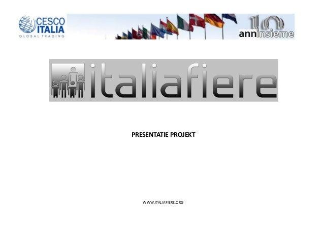 WWW.ITALIAFIERE.ORG PRESENTATIE PROJEKT