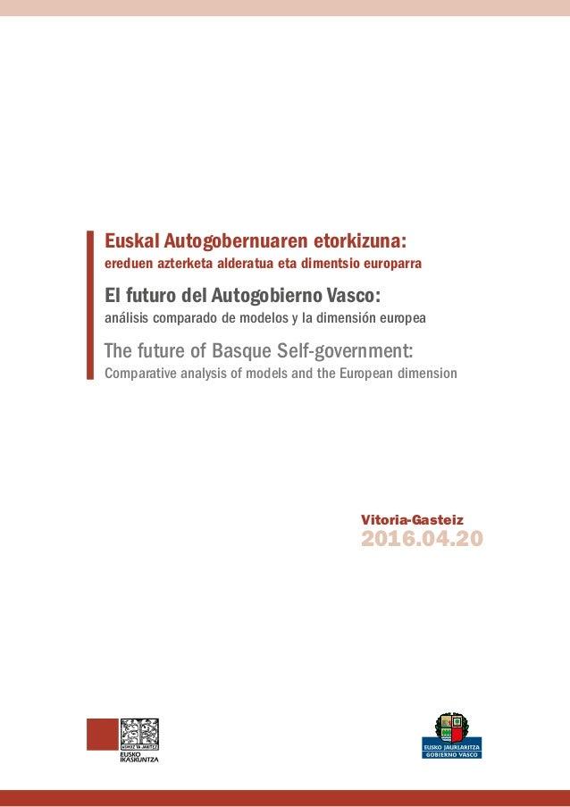 2016.04.20 Vitoria-Gasteiz Euskal Autogobernuaren etorkizuna: ereduen azterketa alderatua eta dimentsio europarra El futur...