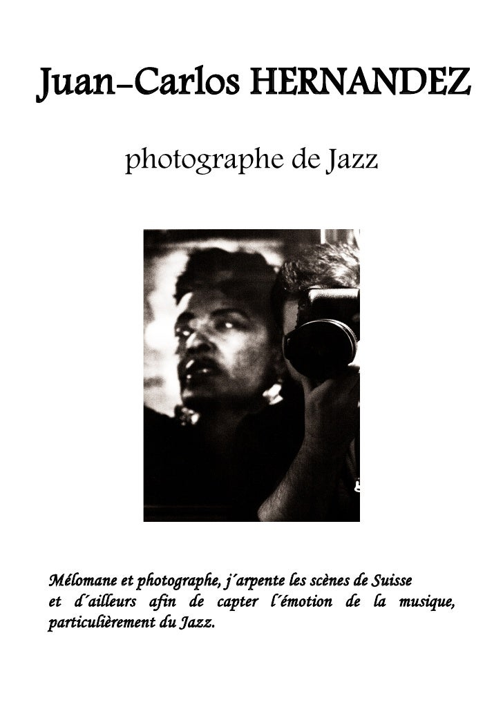 Juan-Carlos HERNANDEZ           photographe de Jazz     Mélomane et photographe, j´arpente les scènes de Suisse et d´aille...
