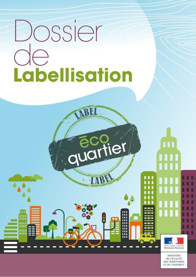 eco quartier Labellisation Dossier de