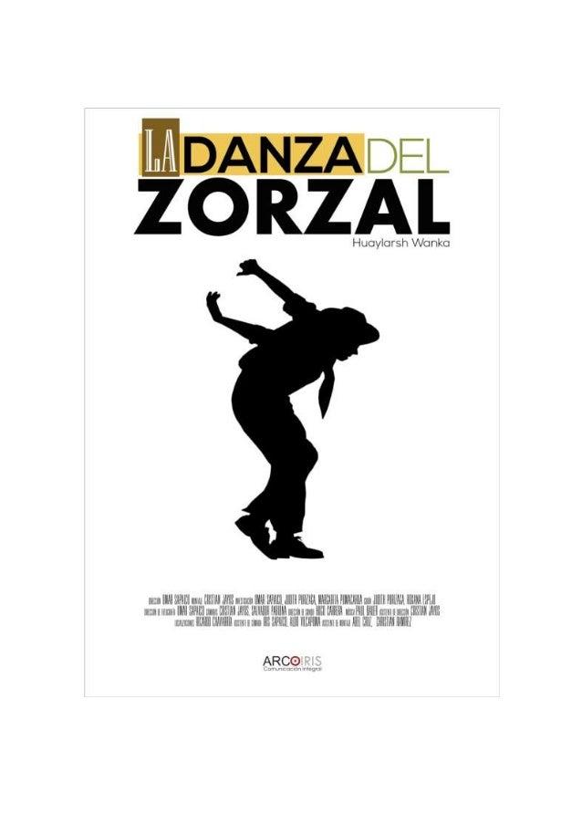 DOSSIER LA DANZA DEL ZORZAL PRESENTACIÓN La Danza del Zorzal es un documental realizado en el departamento de Junín, regió...