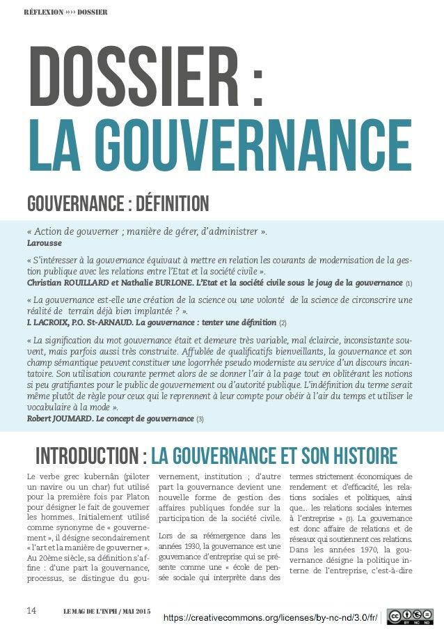 DOSSIER: LA GOUVERNANCE INTRODUCTION: LA GOUVERNANCE ET SON HISTOIRE «Action de gouverner; manière de gérer, d'administ...