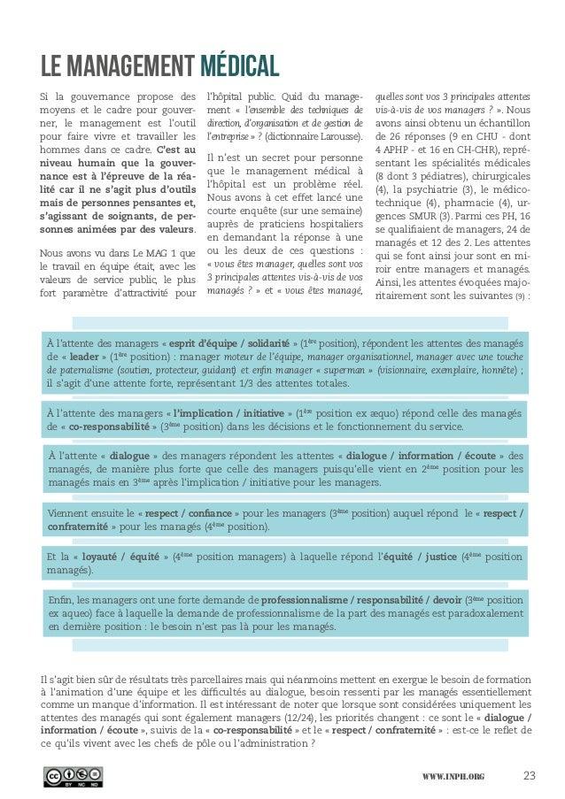 LE MANAGEMENT MÉDICAL Si la gouvernance propose des moyens et le cadre pour gouver- ner, le management est l'outil pour fa...