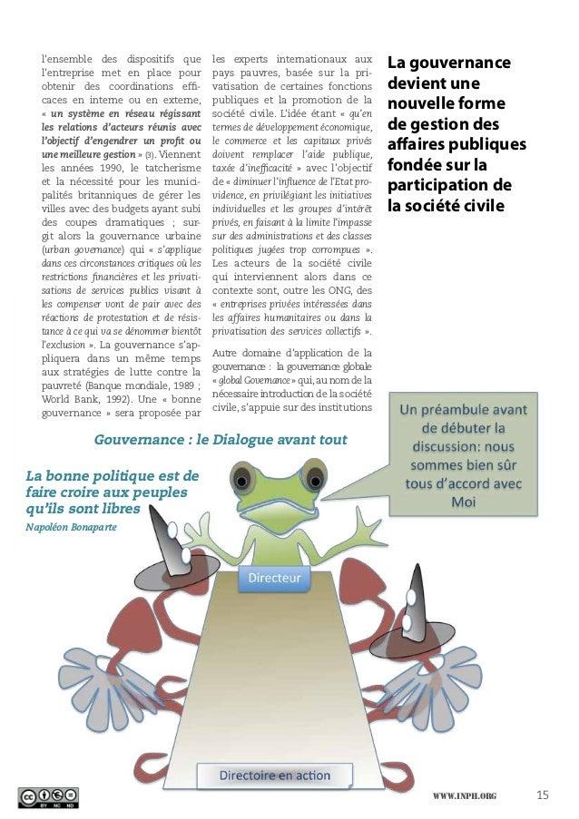 La gouvernance devient une nouvelle forme de gestion des affaires publiques fondée sur la participation de la société civi...