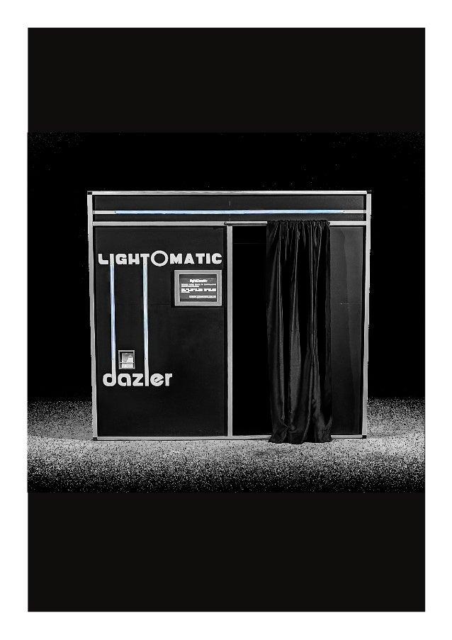 lightOmatic by dazler  CONTACT franklin.roulot@lafabriqueroyale.com 06.14.48.48.60