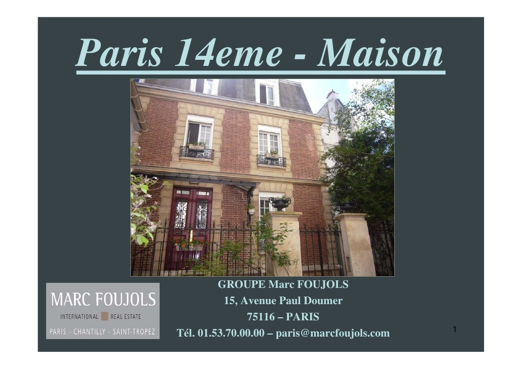 Paris 14eme - Maison                   GROUPE Marc FOUJOLS                15, Avenue Paul Doumer                     75116...