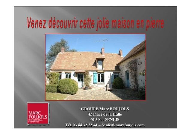 GROUPE Marc FOUJOLS              42 Place de la Halle               60 300 - SENLISTél. 03.44.32.32.44 – Senlis@marcfoujol...