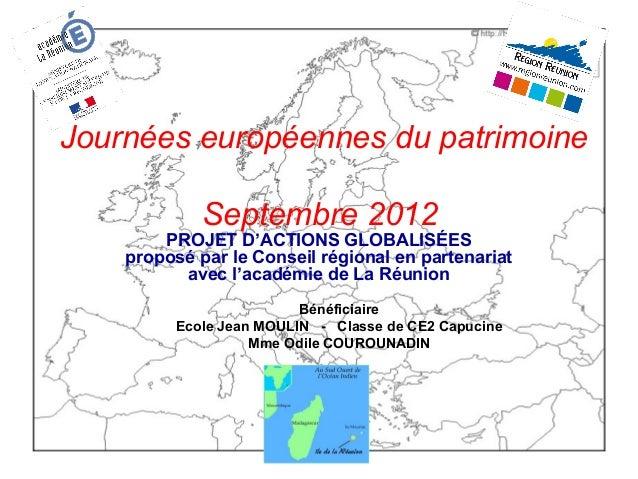 Journées européennes du patrimoine Septembre 2012 PROJET D'ACTIONS GLOBALISÉES proposé par le Conseil régional en partenar...