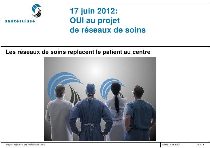 17 juin 2012:                                         OUI au projet                                         de réseaux de ...
