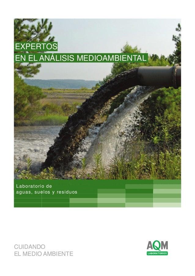 CUIDANDO EL MEDIO AMBIENTE EXPERTOS EN EL ANÁLISIS MEDIOAMBIENTAL Laboratorio de aguas, suelos y residuos