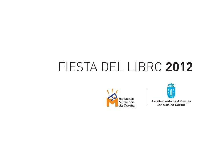 FIESTA DEL LIBRO 2012              Ayuntamiento de A Coruña                 Concello da Coruña