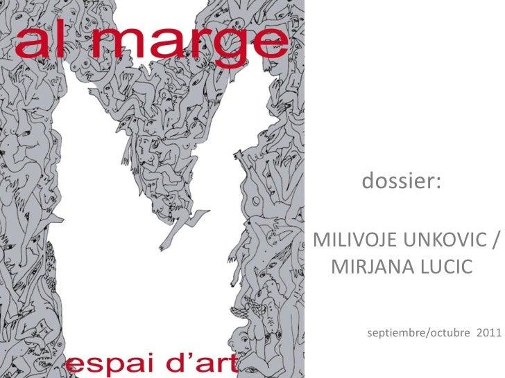 dossier:MILIVOJE UNKOVIC / MIRJANA LUCIC     septiembre/octubre 2011
