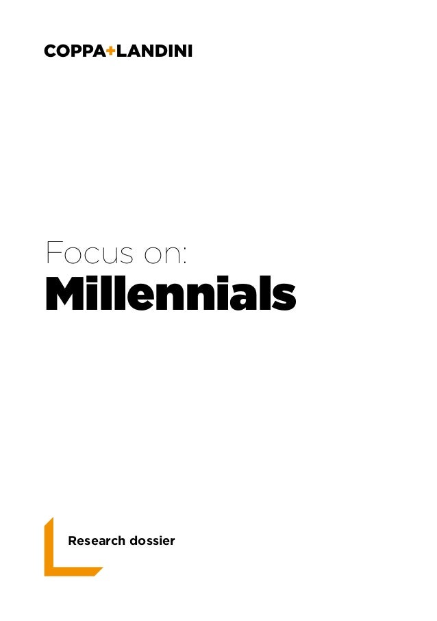 Focus on:  Millennials  Research dossier