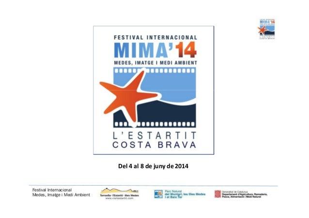 Del 4 al 8 de juny de 2014  Festival Internacional Medes, Imatge i Medi Ambient