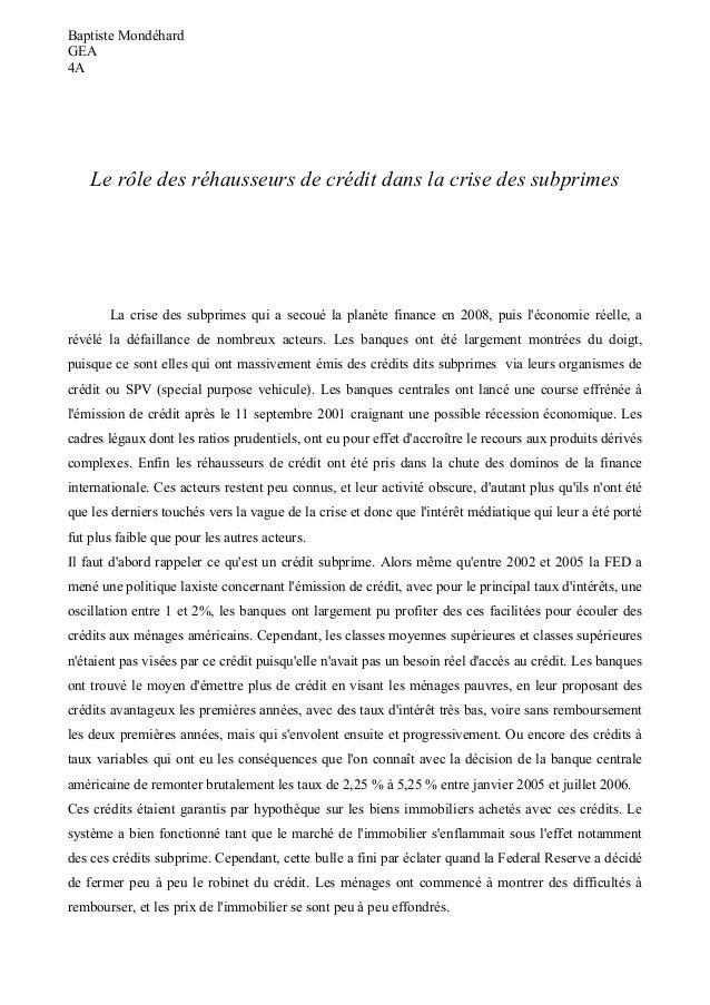 Baptiste Mondéhard GEA 4A Le rôle des réhausseurs de crédit dans la crise des subprimes La crise des subprimes qui a secou...