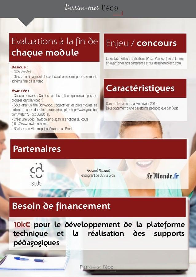 Evaluations à la fin de chaque module Enjeu / concours Caractéristiques Partenaires Besoin de financement Basique : - QCM ...