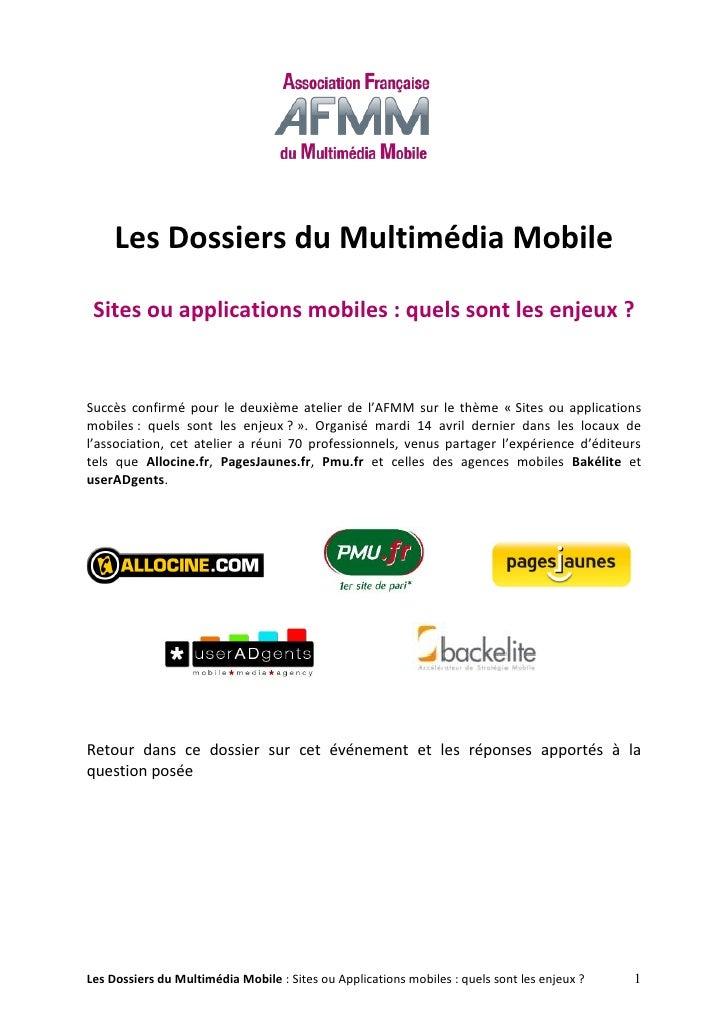 Les Dossiers du Multimédia Mobile   Sites ou applications mobiles : quels sont les enjeux ?   Succès confirmé pour le deux...