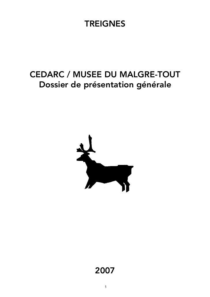 TREIGNESCEDARC / MUSEE DU MALGRE-TOUT  Dossier de présentation générale              2007
