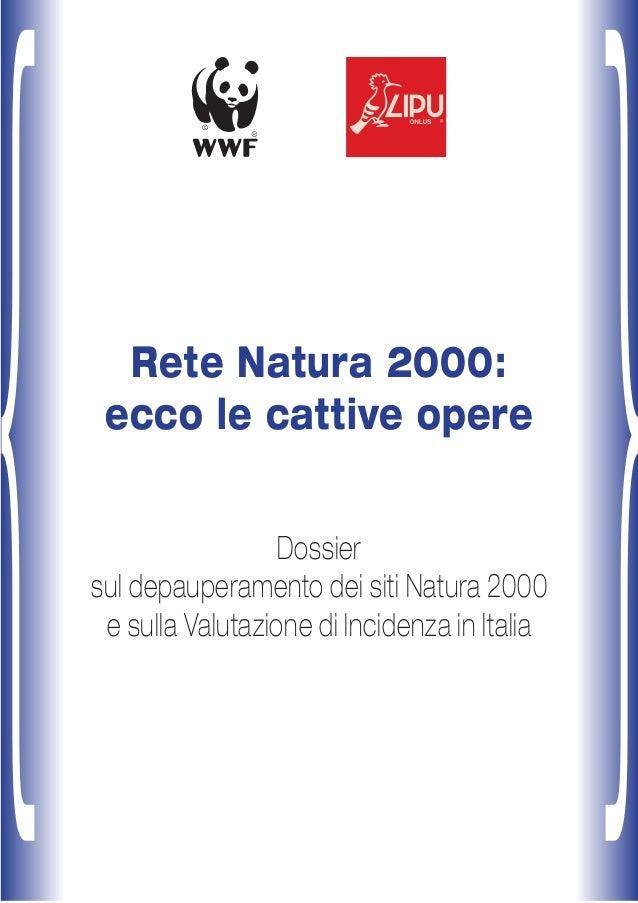 Rete Natura 2000:ecco le cattive opereDossiersul depauperamento dei siti Natura 2000e sulla Valutazione di Incidenza in It...