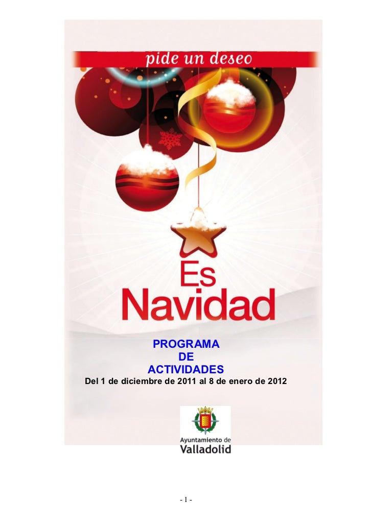 PROGRAMA                   DE              ACTIVIDADESDel 1 de diciembre de 2011 al 8 de enero de 2012                    ...