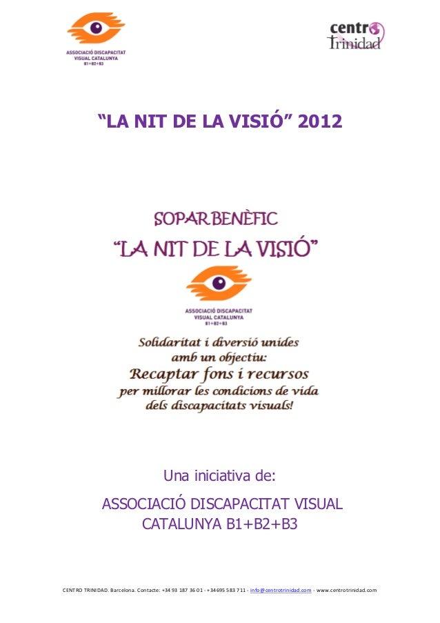 """""""LA NIT DE LA VISIÓ"""" 2012                                       Una iniciativa de:               ASSOCIACIÓ DISCAPACITAT V..."""