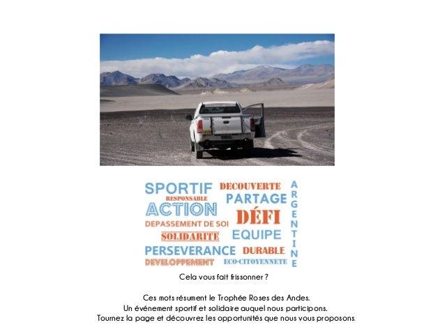 Cela vous fait frissonner ? Ces mots résument le Trophée Roses des Andes. Un événement sportif et solidaire auquel nous pa...