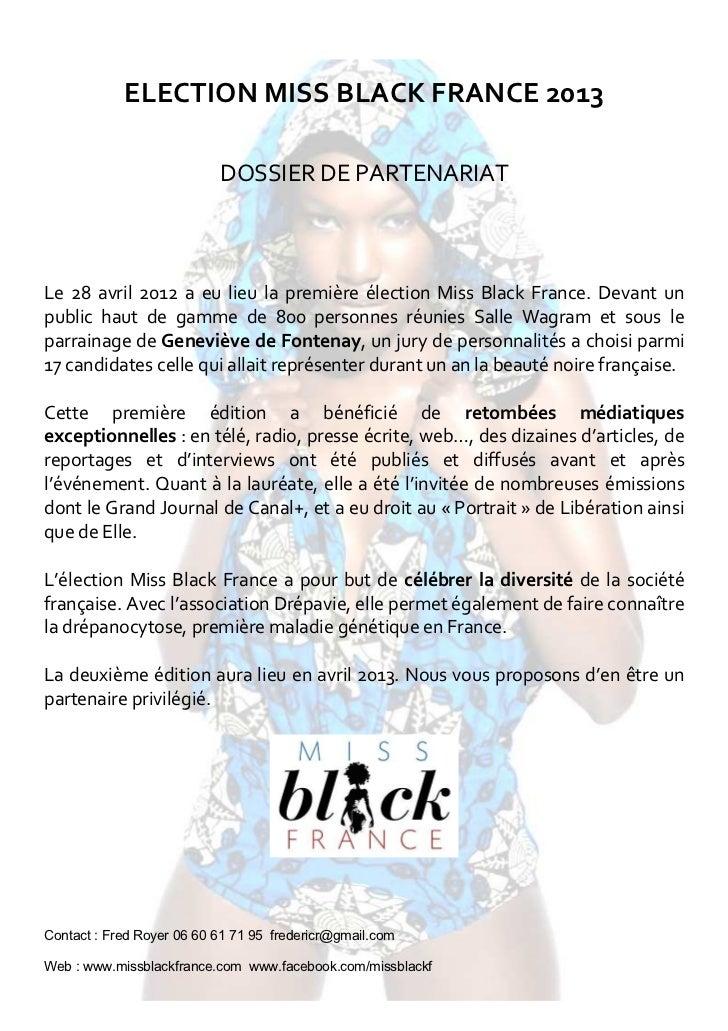 ELECTION MISS BLACK FRANCE 2013                           DOSSIER DE PARTENARIATLe 28 avril 2012 a eu lieu la première éle...